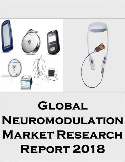 Global Neuromodulation Market Research Report 2018 Medical Device