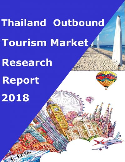 Thailand Outbound Tourism Market Research Report 2018 Tourism