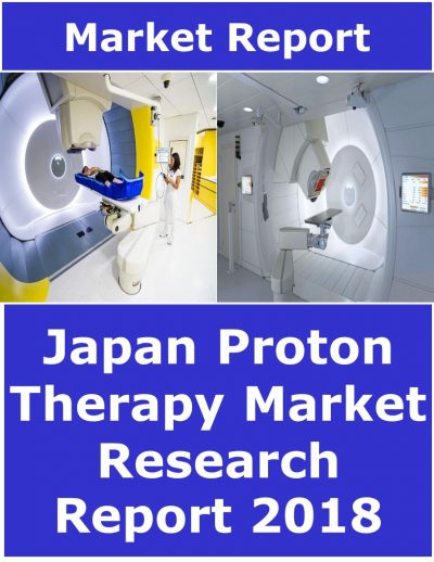 Japan Proton Therapy Market Research Report and Forecast Medical Device