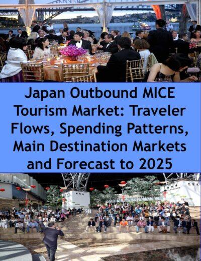 Japan Outbound MICE Tourism Market: Traveler Flows, Spending Patterns, Main Destination Markets and Forecast to 2025 MICE Tourism