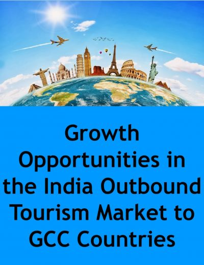 Growth Opportunities in the India Outbound Tourism Market to GCC Countries Outbound Tourism