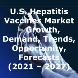 us_hepatitis_vaccines_market_growth_demand_trends_opportunity_forecasts